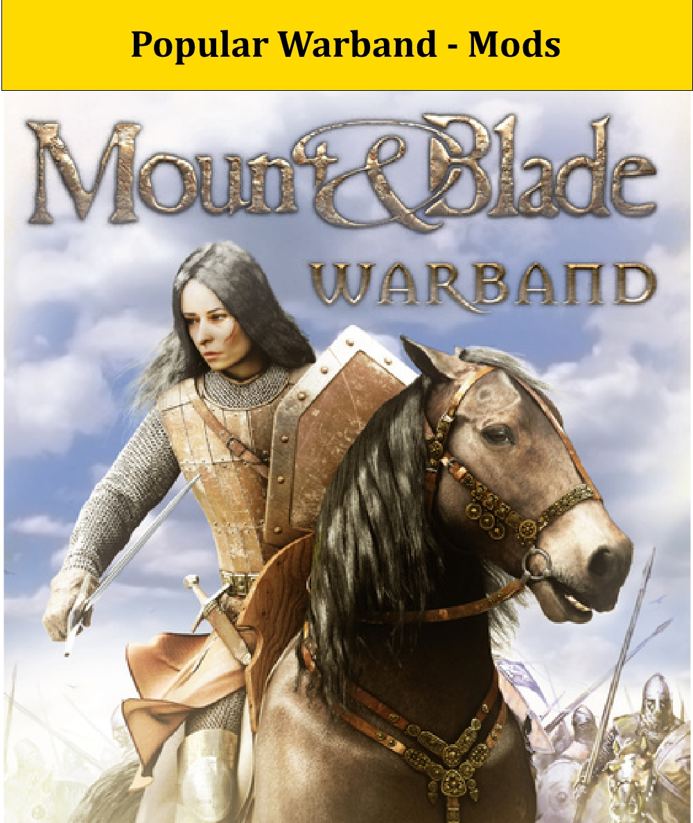 Mount and Blade Warband Mods - Most Popular RPG War Game of all time