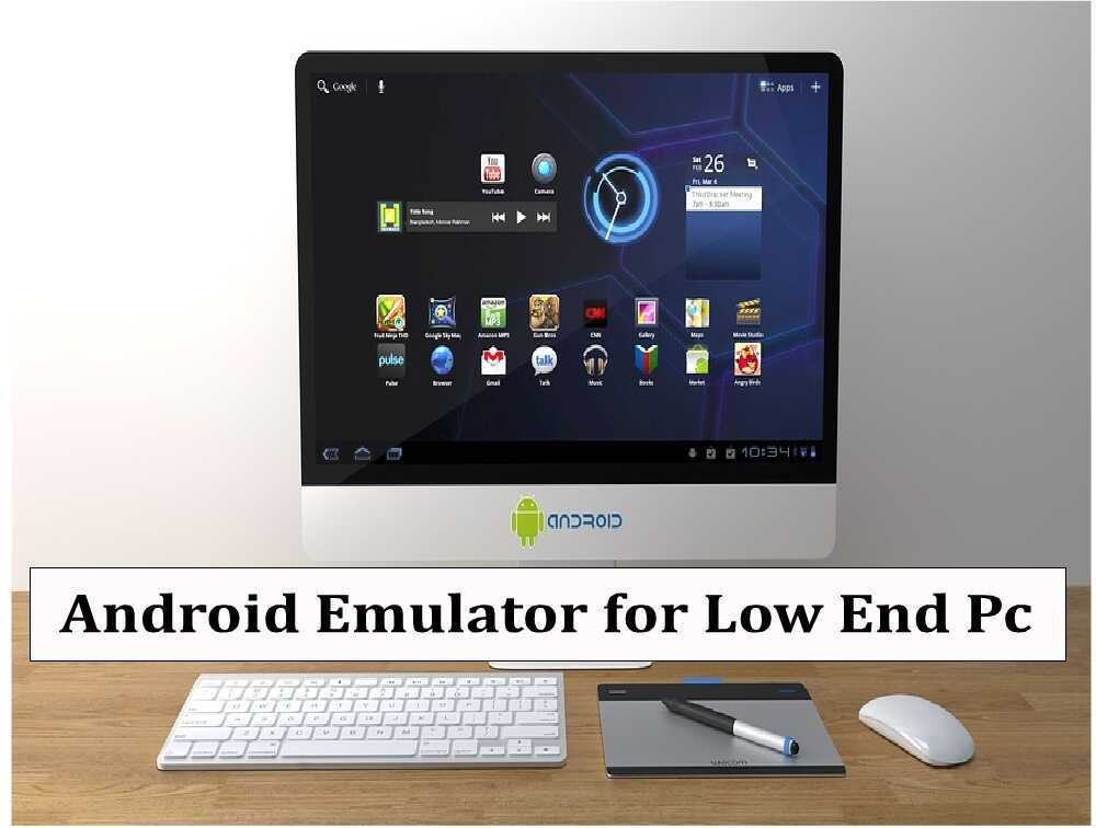 Android Emulator for Low End Pc