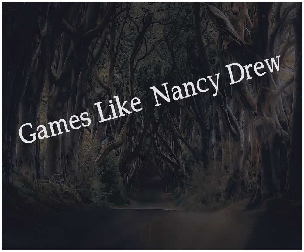 Games like Nancy Drew