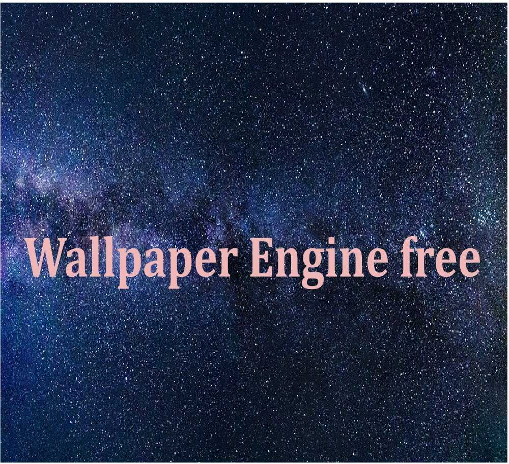 Wallpaper Engine free