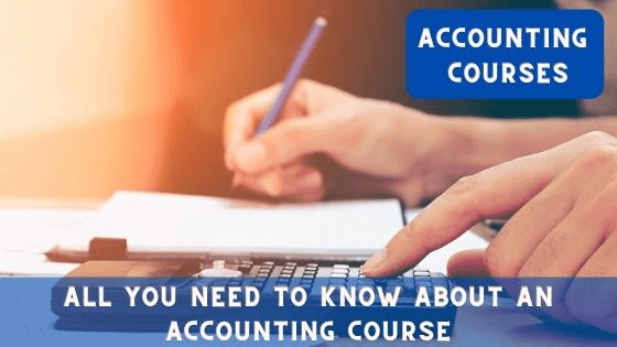 All you need to know about an Accounting Course and its Importance