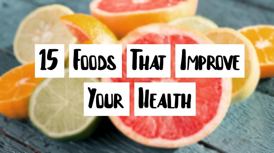 15 Foods That Improve Your Health and Easily Affordable by Everyone