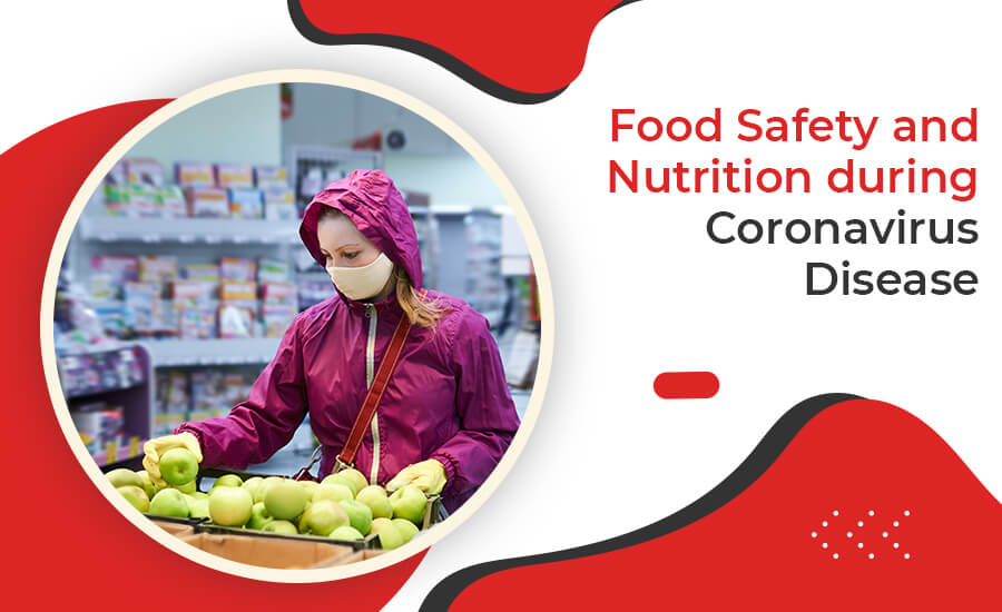 Guide about Food Safety and Nutrition During Coronavirus Disease