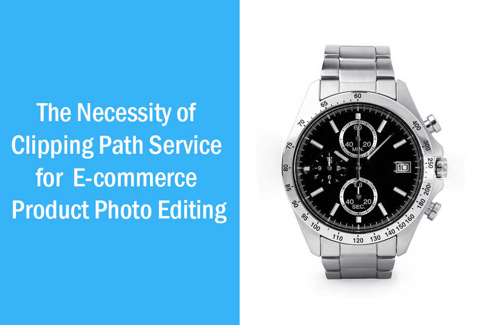 Importance of Clipping Path Service for E-commerce Business