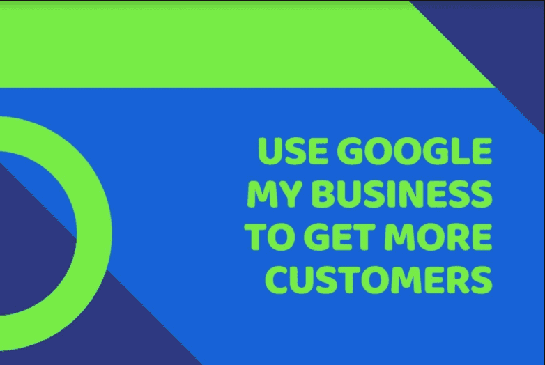 Google My Business to Get Customers