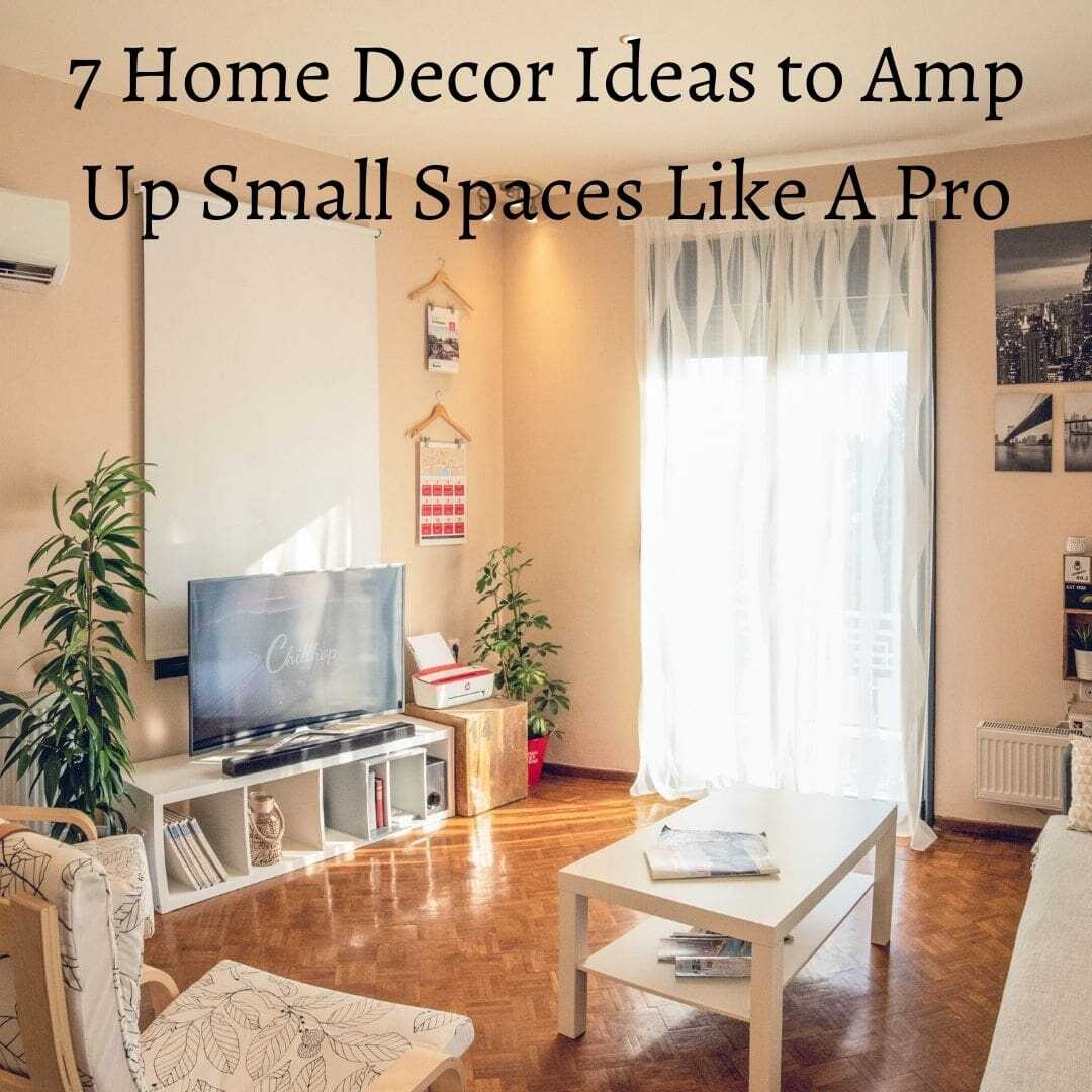 Ideas to Amp Up Small Spaces
