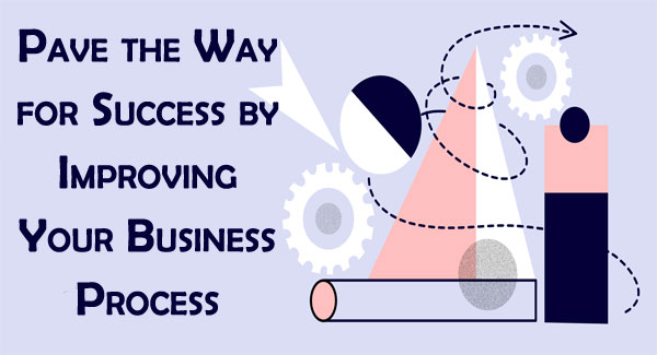 Improving Your Business Process