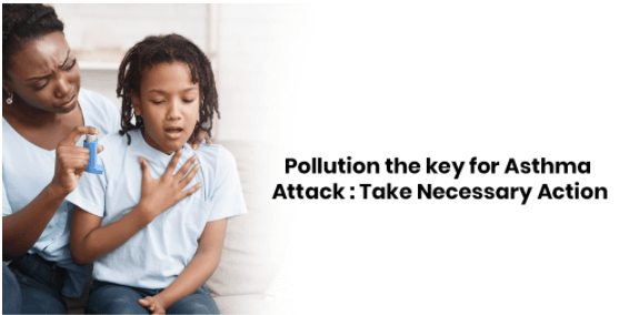 Pollution the Key for Asthma Attack