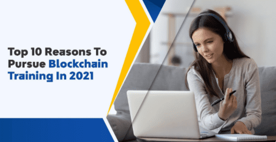 Top 10 Reasons To Pursue Blockchain Training In 2021 – Amir Articles