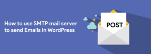 Understand the Process of Sending Emails Using the SMTP Mail Server in WordPress