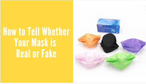 How to Tell Whether Your Mask is Real or Fake? Read to Save Lives