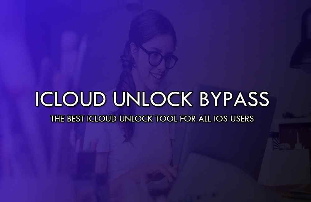 What is the iCloud Unlock Bypass? How does the iCloud account work?