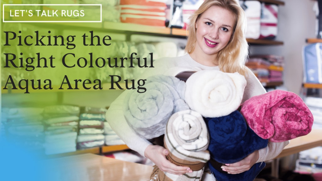 Picking Colourful Aqua Area Rug