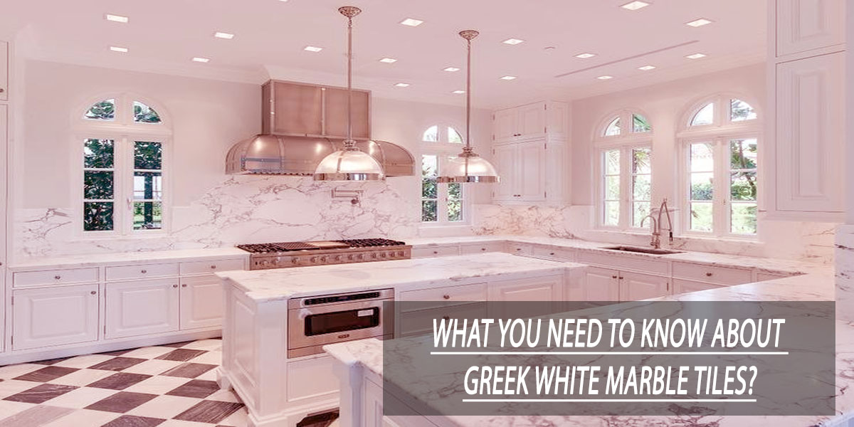 What you need to know about Greek white marble tiles?