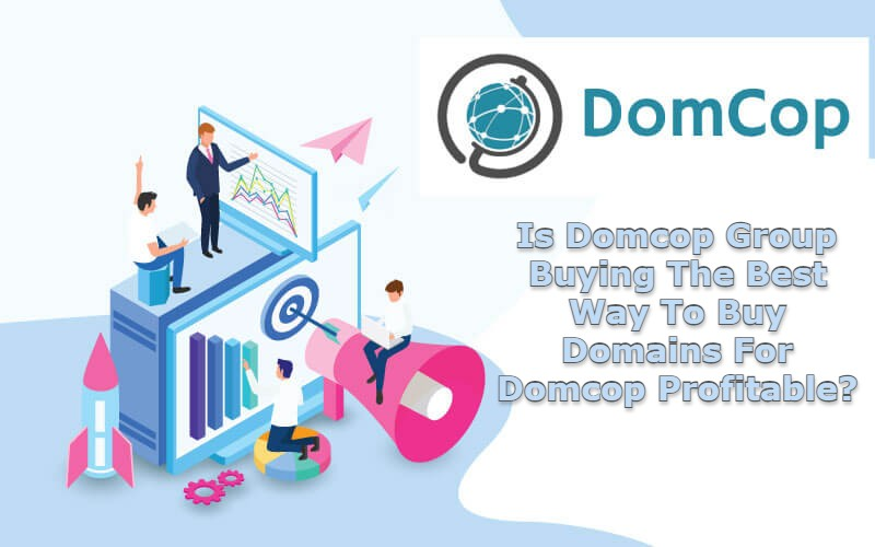 Is-Domcop-Group-Buying-The-Best-Way-To-Buy-Domains-For-Domcop-Profitable_