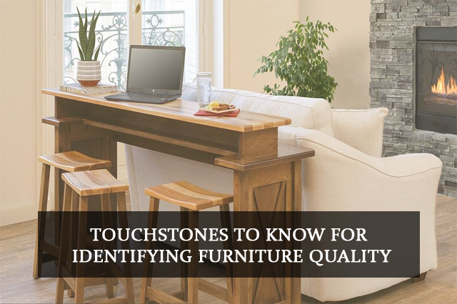 Touchstones to Know for Identifying Furniture Quality
