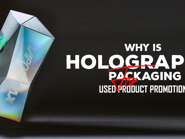 Why is Holographic Packaging used for Product Promotion?